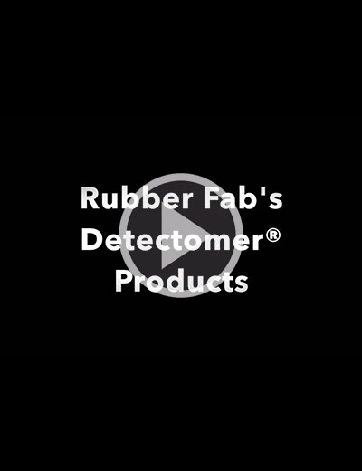 Rubber Fab's Detectomer® Family of Products